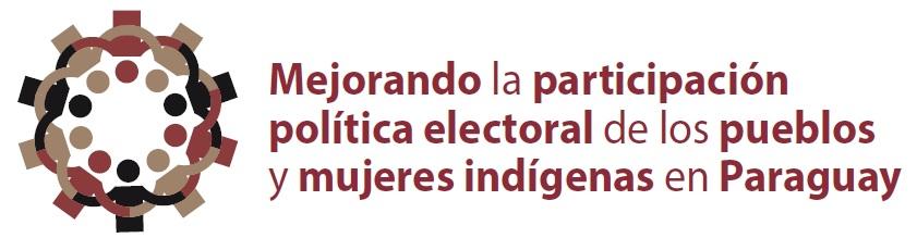 Mejorando la Participación Política Electoral de los Pueblos y Mujeres Indígenas en Paraguay